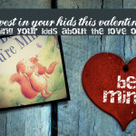 Invest in your kids this Valentine's (GIVEAWAY!)