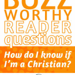 Buzzworthy: How do I know if I'm a Christian?