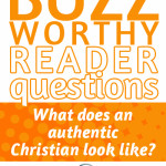 Buzzworthy: What does an authentic Christian look like?