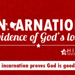 How the incarnation proves God is good