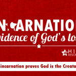 How the incarnation proves God is the Creator