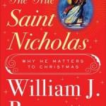Flash Freebie! Winner of William Bennett's book The True Saint Nicholas announced!