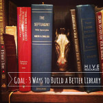 3 ways to build a better library in 2013 {Hive Resources}