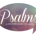 Psalms: A Hive Resources Series