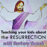 teaching your kids about the Resurrection {Hive Resources}