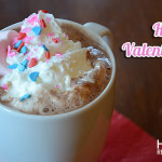 Stir up love with Valentine Hot Chocolate