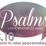 Ps. 10 – Three reasons we should raise peacemaking sons