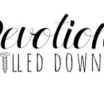 Devotions Drilled Down: a tool for an effective quiet time