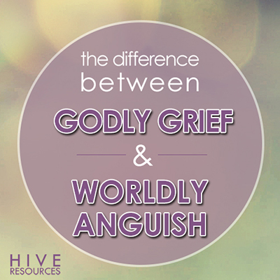 Ps 42 The difference between godly grief & worldly anguish {Hive Resources}