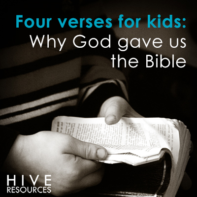 Four verses for kids {Why God gave us the Bible} @MelissaGDeming of Hive Resources