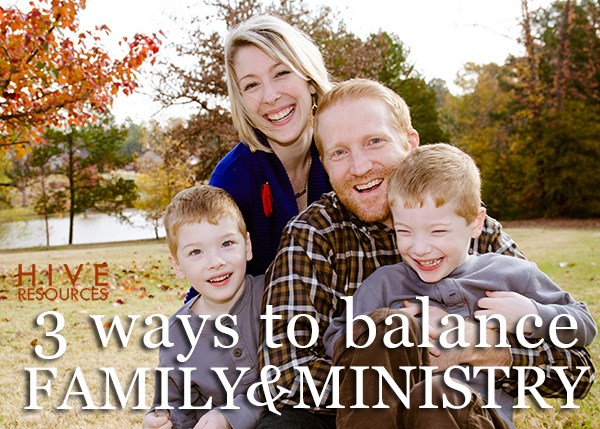 How to balance family & ministry {Hive Resources}