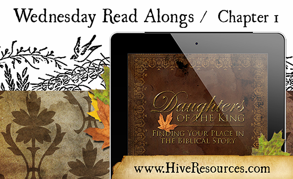 Wednesday Read Along - Ch 1 of Daughter of the King {Hive Resources}