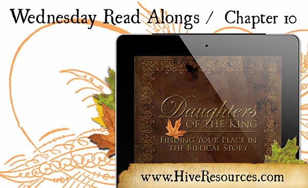 Read Along for Daughters of the King (ch 10) Let your Kingdom Story Shine {Hive Resources}