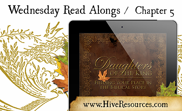 Daughters of the King Read Along for Ch 5 (Hive Resources)