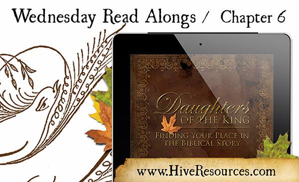 Read along & link up (Chapter 6) for Daughters of the King {Hive Resources}