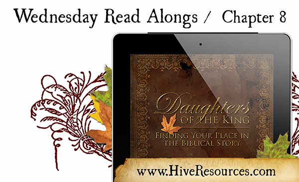 Read Along & Link up (Chapter 8) of Daughters of the King {Hive Resources}