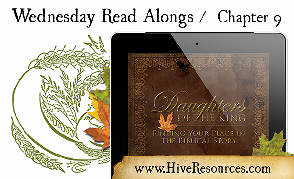 Read Along & Link up for Ch 9 of Daughters of the King {Hive Resources}