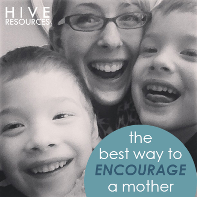 The best way to encourage the mother of a challenging child {Hive Resources}