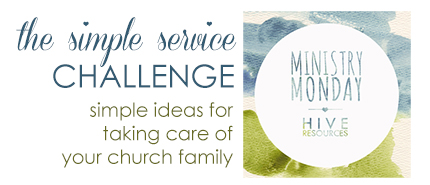 Take the #SimpleService challenge - ideas for taking care of your church family {Hive Resources}