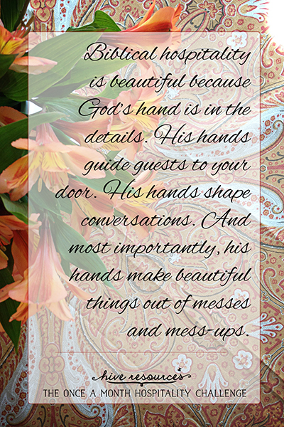 Biblical hospitality is beautiful because God is in the details {Hive Resources}