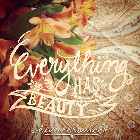 Everything has beauty (The Once a Month #Hospitality Challenge at Hive Resources)