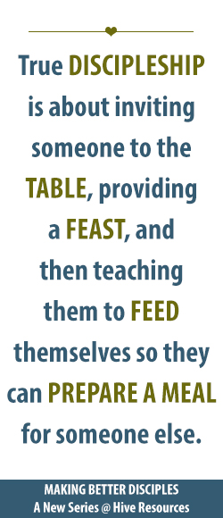 True discipleship is about inviting others to the table {Hive Resources}