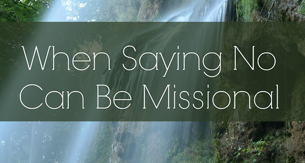 When saying no can be missional (Melissa Deming for @MissionalWomen)