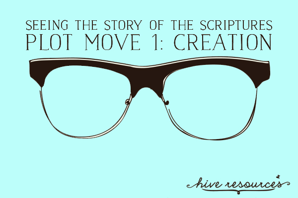 Plot move 1 in the biblical story is creation {Hive Resources}