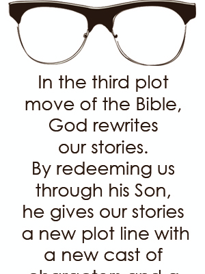 Plot move 3 in God's story (How God rewrites our stories)