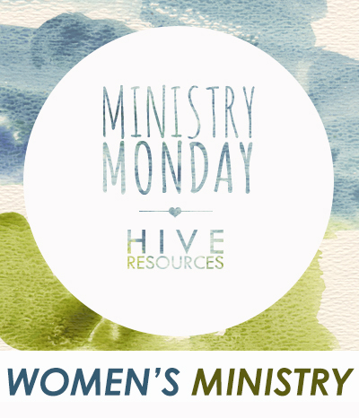 Ministry Monday Women's Ministry {Hive Resources}