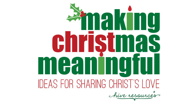 Making Christmas Meaningful {A Christmas Series at Hive Resources}