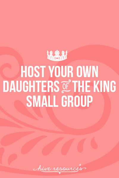 tips and ideas for hosting your own Daughters of the King Bible study or book club {Hive Resources}