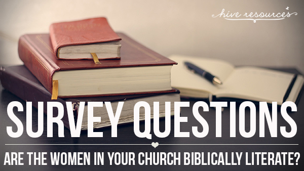 survey questions for determining if the women in your church are biblically literate