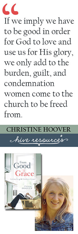 An interview with Christine Hoover on how the goodness gospel impacts women in the church {Hive Resources}