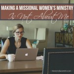 Making women's ministry missional: cast a discipleship vision