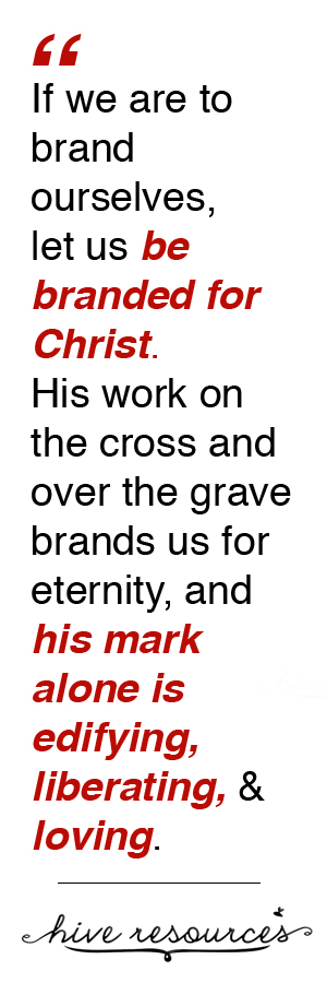 Let us be branded for Christ {Hive Resources}
