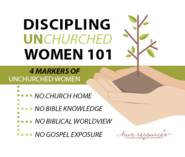 4 MARKERS OF UNCHURCHED WOMEN {Hive Resources}