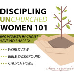 Discipling unchurched women 101: My biggest discipleship failure