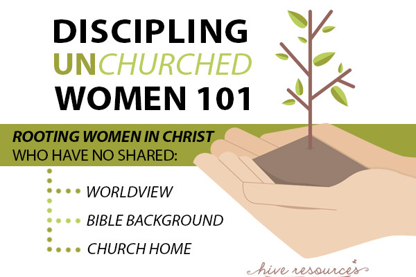 Discipling Unchurched Women 101: A New Series