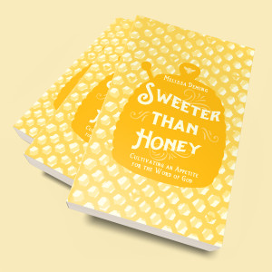 Sweeter than Honey a discipleship series by Melissa Deming